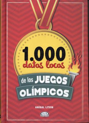 1.000 datos locos de los Juegos Olímpicos/ 1,000 Cracy Facts about the Olympics