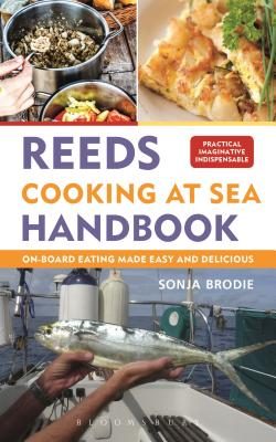 Reeds Cooking at Sea Handbook: On-board Eating Made Healthy and Delisious