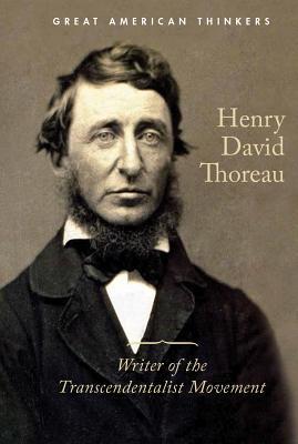 Henry David Thoreau: Writer of the Transcendentalist Movement