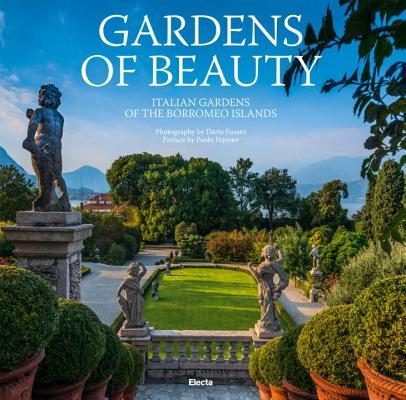Gardens of Beauty: Italian Gardens of the Borromeo Islands