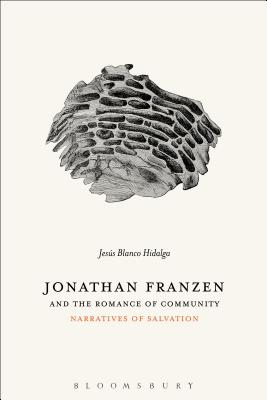Jonathan Franzen and the Romance of Community: Narratives of Salvation
