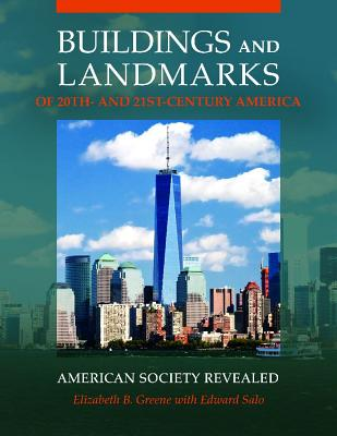 Buildings and Landmarks of 20th- and 21st-Century America: American Society Revealed
