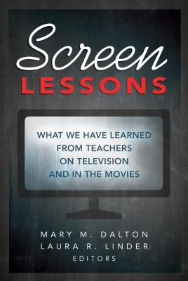 Screen Lessons: What We Have Learned from Teachers on Television and in the Movies
