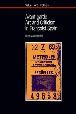 Avant-Garde Art and Criticism in Francoist Spain