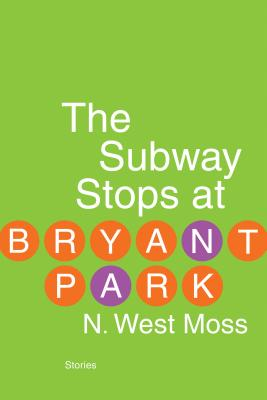 The Subway Stops at Bryant Park: Stories