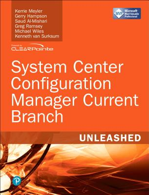 System Center Configuration Manager Current Branch: Unleashed
