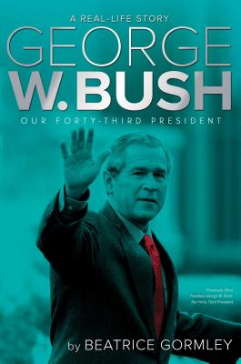 George W. Bush: Our Forty-Third President