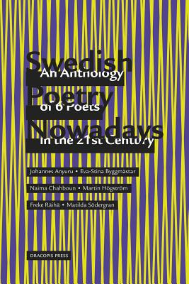 Swedish Poetry Nowadays: An Anthology of 6 Poets in the 21st Century