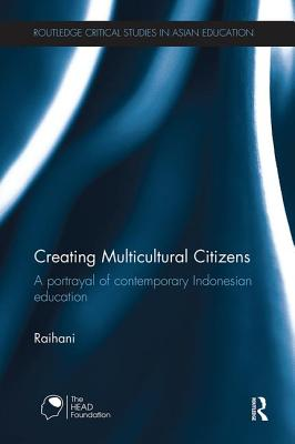 Creating Multicultural Citizens: A Portrayal of Contemporary Indonesian Education
