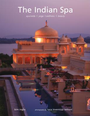 The Indian Spa: Ayurveda / Yoga / Wellness / Beauty