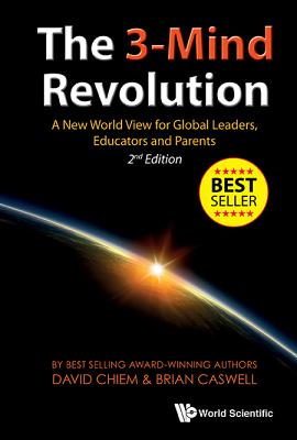 The 3-Mind Revolution: A New World View for Global Leaders, Educators and Parents