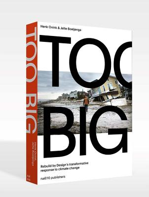 Too Big: Rebuild by Design: A Transformative Approach to Climate Change