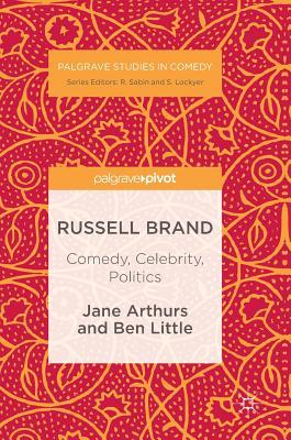 Russell Brand: Comedy, Celebrity, Politics