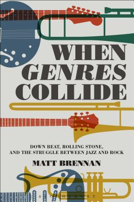 When Genres Collide: Down Beat, Rolling Stone, and the Struggle Between Jazz and Rock