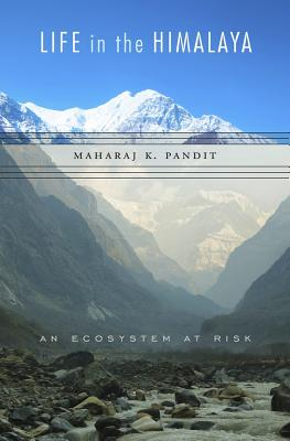 Life in the Himalaya: An Ecosystem at Risk
