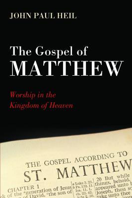 The Gospel of Matthew: Worship in the Kingdom of Heaven