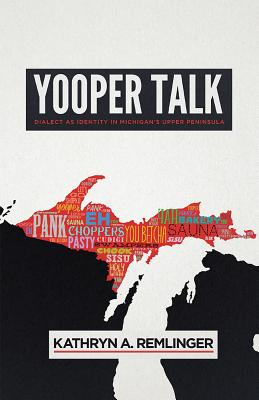 Yooper Talk: Dialect As Identity in Michigan's Upper Peninsula