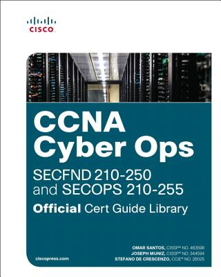 CCNA Cyber Ops Official Cert Guide Library: SECFND 210-250 and SECOPS 210-255