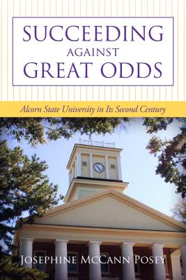 Succeeding Against Great Odds: Alcorn State University in Its Second Century