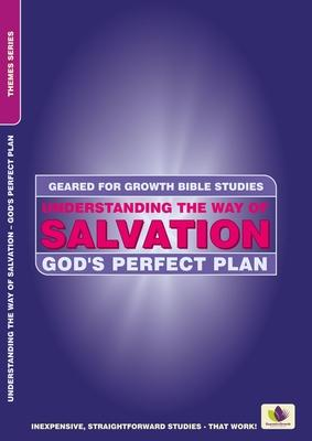 Understanding the Way of Salvation: God's Perfect Plan: Geared for Growth Bible Studies