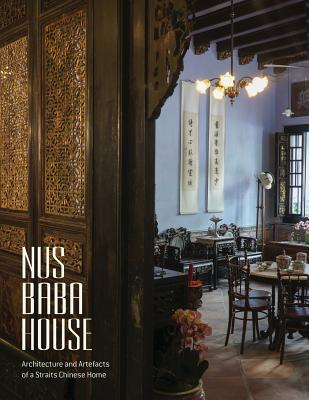 Nus Baba House: Architecture and Artefacts of a Straits Chinese Home