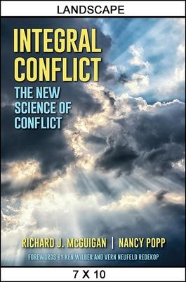Integral Conflict: The New Science of Conflict