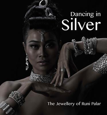 Dancing in Silver: The Jewellery of Runi Palar