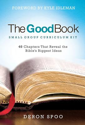 The Good Book Small Group Curriculum Kit: 40 Chapters That Reveal the Bible's Biggest Ideas