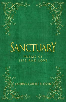 Sanctuary: Poems of Life and Love
