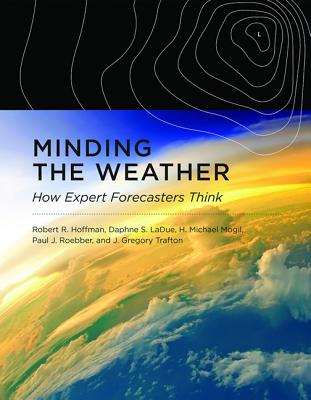 Minding the Weather: How Expert Forecasters Think