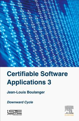 Certifiable Software Applications 3: Downward Cycle