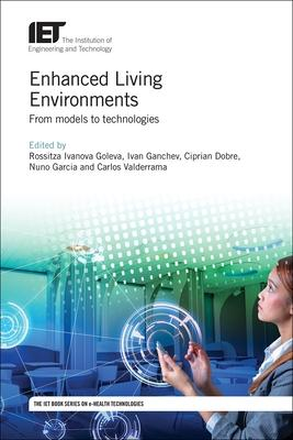 Enhanced Living Environments: From Models to Technologies