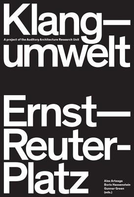 Klangumwelt Ernst-Reuter-Platz: A project of the Auditory Architecture Research Unit