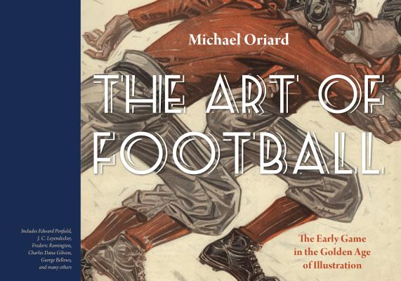 The Art of Football: The Early Game in the Golden Age of Illustration