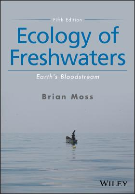 Ecology of Freshwaters: Earth's Bloodstream
