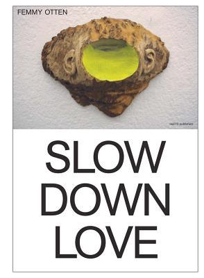 Femmy Otten: Slow Down Love