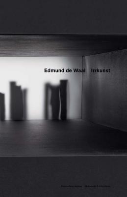 Edmund De Waal: Irrkunst