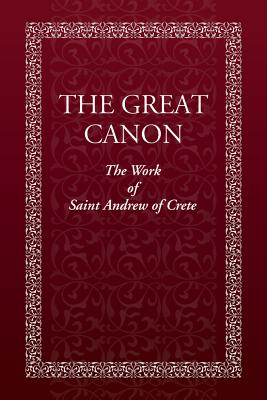The Great Canon: The Work of Saint Andrew of Crete