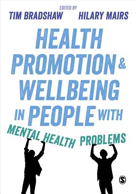 Health Promotion &d Wellbeing in People With Mental Health Problems