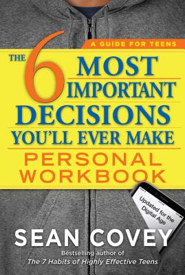 The 6 Most Important Decisions You'll Ever Make: Updated for the Digital Age