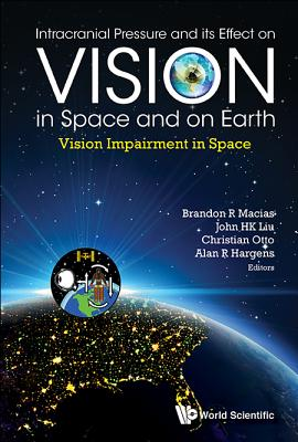 Intracranial Pressure and Its Effect on Vision in Space and on Earth: Vision Impairment in Space