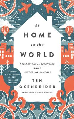 At Home in the World: Reflections on Belonging While Wandering the Globe; Library Edition