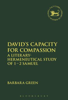 David's Capacity for Compassion: A Literary-hermeneutical Study of 1-2 Samuel