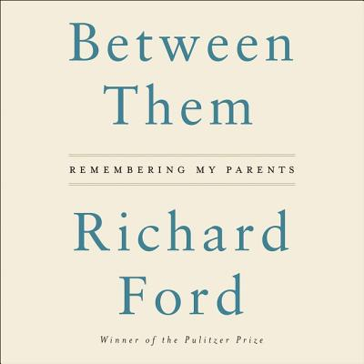 Between Them: Remembering My Parents: Library Edition