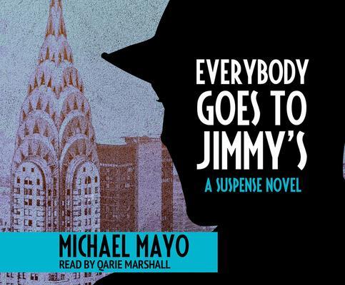 Everybody Goes to Jimmy's: A Suspense Novel