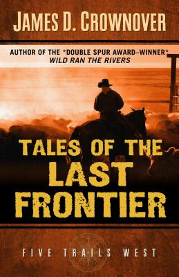 Tales of the Last Frontier: One Family's Western Odyssey