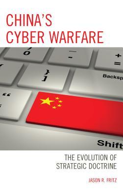 China's Cyber Warfare: The Evolution of Strategic Doctrine