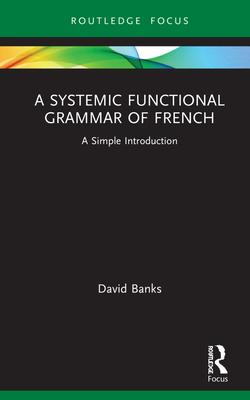 A Systemic Functional Grammar of French: A Simple Introduction