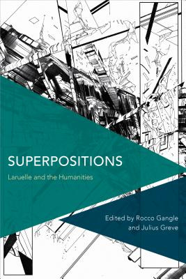 Superpositions: Laruelle and the Humanities