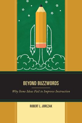 Beyond Buzzwords: Why Some Ideas Fail to Improve Instruction